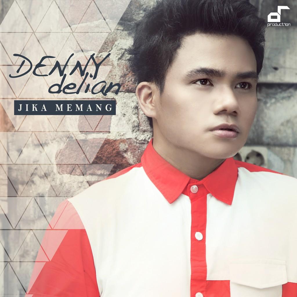 DENNY DELIAN - JIKA MEMANG