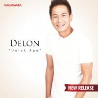 Delon - Untuk Apa New Release 02