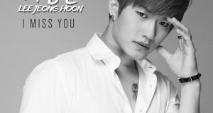 """Lee Jeong Hoon Hadirkan Single """"I Miss You"""""""